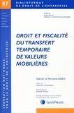 Sabrina Le Normand-Caillère - Droit et fiscalité du transfert temporaire de valeurs mobilières.