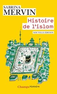 Sabrina Mervin - Histoire de l'Islam - Fondements et doctrines.