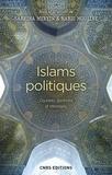 Sabrina Mervin et Nabil Mouline - Islams politiques. Courants, doctrines et idéologies.