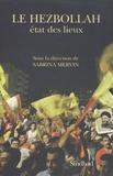 Sabrina Mervin - Le Hezbollah - Etat des lieux.
