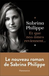 Livres télécharger ipad gratuitement Et que nos âmes reviennent  par Sabrina Philippe