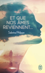 Sabrina Philippe - Et que nos âmes reviennent....