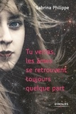 Sabrina Philippe - Tu verras, les âmes se retrouvent toujours quelque part.