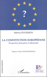 Sabrina Pocheron - La constitution européenne - Perspectives françaises et allemandes.