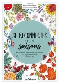 Sabrina Romeo-Dussard - Se reconnecter aux saisons - Naturopathie, sophrologie, psychologie...une approche holistique du bien-être.
