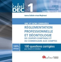 Sabrina Sabbah et Kada Meghraoui - Réglementation professionnelle et déontologie de l'expert-comptable et du commissaire aux comptes DEC 1 - 180 questions corrigées pour réussir et s'entraîner,QRC et QCM corrigés.