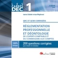 Sabrina Sabbah et Kada Meghraoui - Réglementation professionnelle et déontologie de l'expert-comptable et du commissaire aux comptes DEC 1 - 200 questions corrigées pour réviser et s'entraîner, QRC et QCM corrigés.