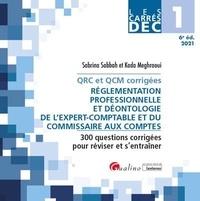 Sabrina Sabbah et Kada Meghraoui - Réglementation professionnelle et déontologie de l'expert-comptable et du commissaire aux comptes DEC 1 - QRC et QCM corrigées, 300 questions corrigées pour réviser et s'entraîner.