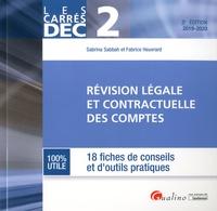Sabrina Sabbah et Fabrice Heuvrard - Révision légale et contractuelle des comptes DEC 2 - 18 fiches de conseils et d'outils pratiques.