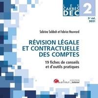 Sabrina Sabbah et Fabrice Heuvrard - Révision légale et contractuelle des comptes DEC 2 - 19 fiches de conseils et d'outils pratiques.