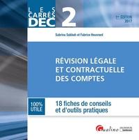Sabrina Sabbah et Fabrice Heuvrard - Révision légale et contractuelle des comptes DEC Epreuve 2 - 18 fiches de conseils et d'outils pratiques.