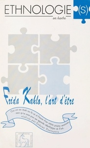 Sabrina Santagata et Roger Renaud - Frida Kahlo, l'art d'être - Essai pour une approche ethnologique de l'art.
