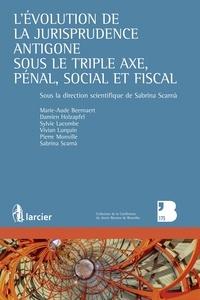 Sabrina Scarnà - L'évolution de la jurisprudence Antigone sous le triple axe, pénal, social et fiscal.