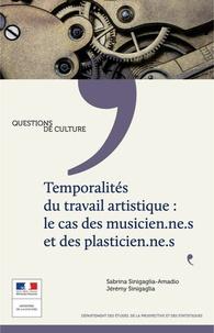 Sabrina Sinigaglia-Amadio et Jérémy Sinigaglia - Temporalité du travail artistique : le cas des musicien.ne.s et des plasticien.ne.s.