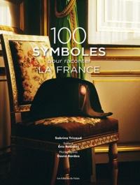 Sabrina Tricaud - 100 symboles pour raconter la France.