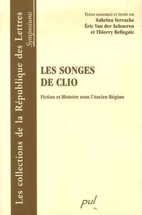 Sabrina Vervacke et Claire Van der Schueren - Les songes de Clio - Fiction et Histoire sous l'Ancien Régime.