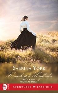 Sabrina York - Farouches Highlanders Tome 1 : Hannah et le Highlander.
