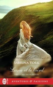 Sabrina York - Farouches Highlanders Tome 3 : Lana et le laird.