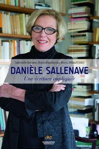 Sabrinelle Bédrane et Bruno Blanckeman - Danièle Sallenave - Une écriture impliquée.