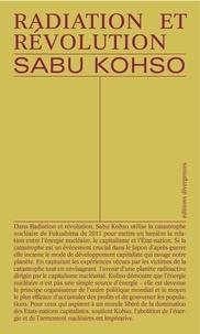 Sabu Kohso - Radiations et révolution - Capitalisme apocalyptique et luttes pour la vie au Japon.