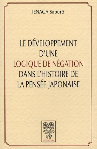 Saburô Ienaga - Le développement d'une logique de négation dans l'histoire de la pensée japonaise.