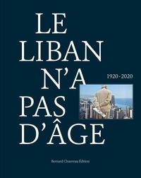 Sabyl Ghoussoub et Georges Boustany - Le Liban n'a pas d'âge (1920-2020).