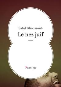 Sabyl Ghoussoub - Le nez juif.