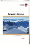SAC Bergsport Sommer - Ausbildung. Technik, Taktik, Sicherheit.