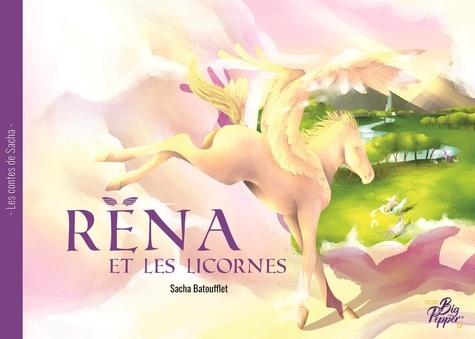 Sacha Batoufflet - Rëna et les licornes.