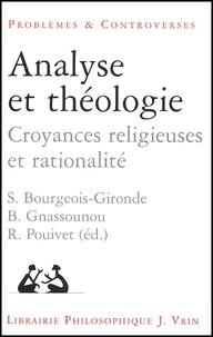 Sacha Bourgeois-Gironde et  Collectif - Analyse et théologie. - Croyances religieuses et rationalité.