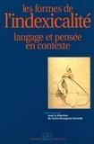 Sacha Bourgeois-Gironde et  Collectif - Les formes de l'indexicalité - Langage et pensée en contexte.