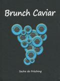 Sacha de Frisching - Brunch Caviar.