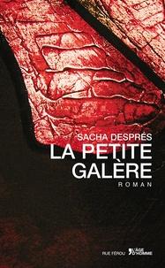 Sacha Després - La Petite galère.