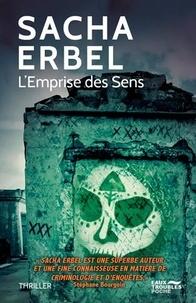 Sacha Erbel - L'emprise des sens.