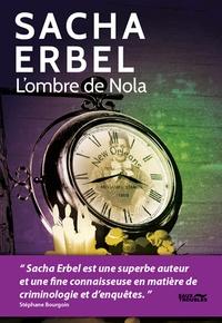 Sacha Erbel - L'ombre de Nola.
