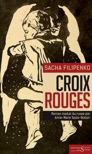 Sacha Filipenko - Croix rouges.