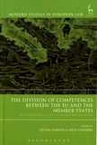 Sacha Garben et Inge Govaere - The Division of Competences between the EU and the Member States - Reflections on the Past, the Present and the Future.