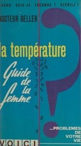 Sacha Geller et Max F. Jayle - De la puberté à la ménopause : la température - Guide de la femme.