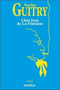 Sacha Guitry - Chez Jean de la Fontaine.