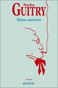 Sacha Guitry - Deux couverts.