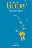 Sacha Guitry - Faisons un rêve.