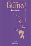 Sacha Guitry - Françoise.