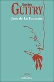 Sacha Guitry - Jean de La Fontaine.