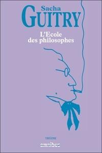 Sacha Guitry - l'Ecole des philosophes.