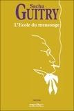 Sacha Guitry - L'Ecole du mensonge.