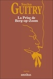 Sacha Guitry - La Prise de Berg-op-Zoom.