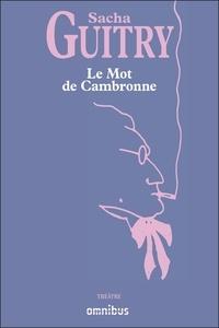 Sacha Guitry - Le Mot de Cambronne.