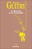 Sacha Guitry - Le renard et la grenouille.