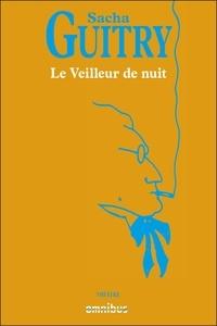 Sacha Guitry - Le Veilleur de nuit.