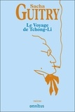 Sacha Guitry - Le Voyage de Tchong-Li.